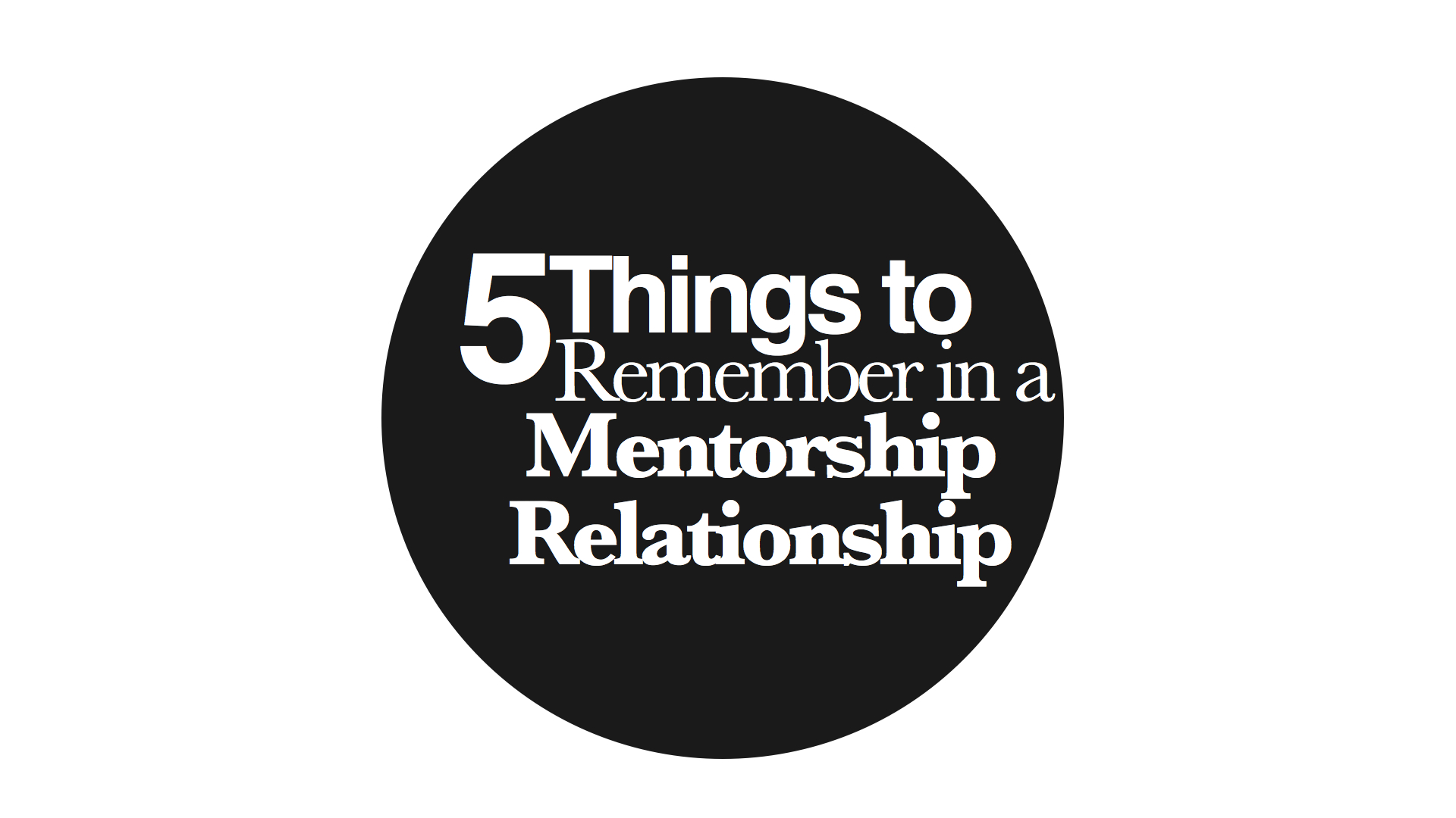 5 Things to Remember in a Mentorship Relationship