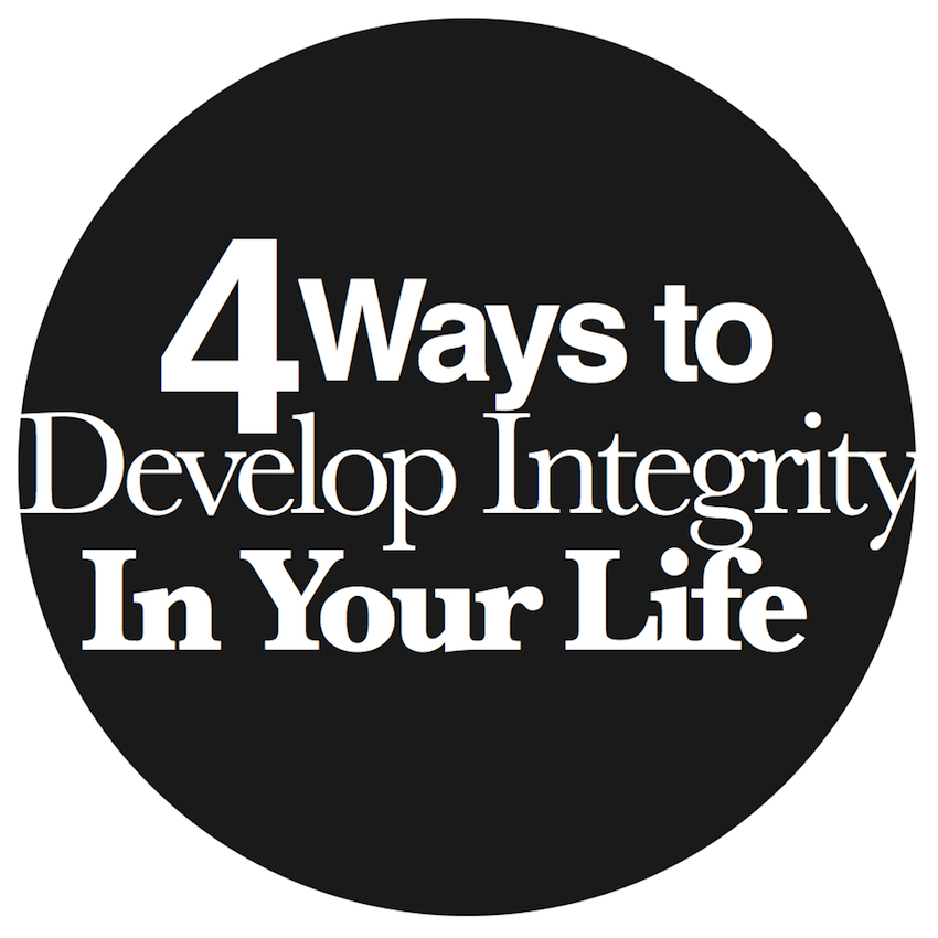 4 Simple Ways to Build Integrity Into Your Life [VIDEO]